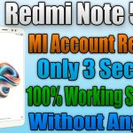 Redmi Note 5 Pro MI Account Removed Without any Professional Tool